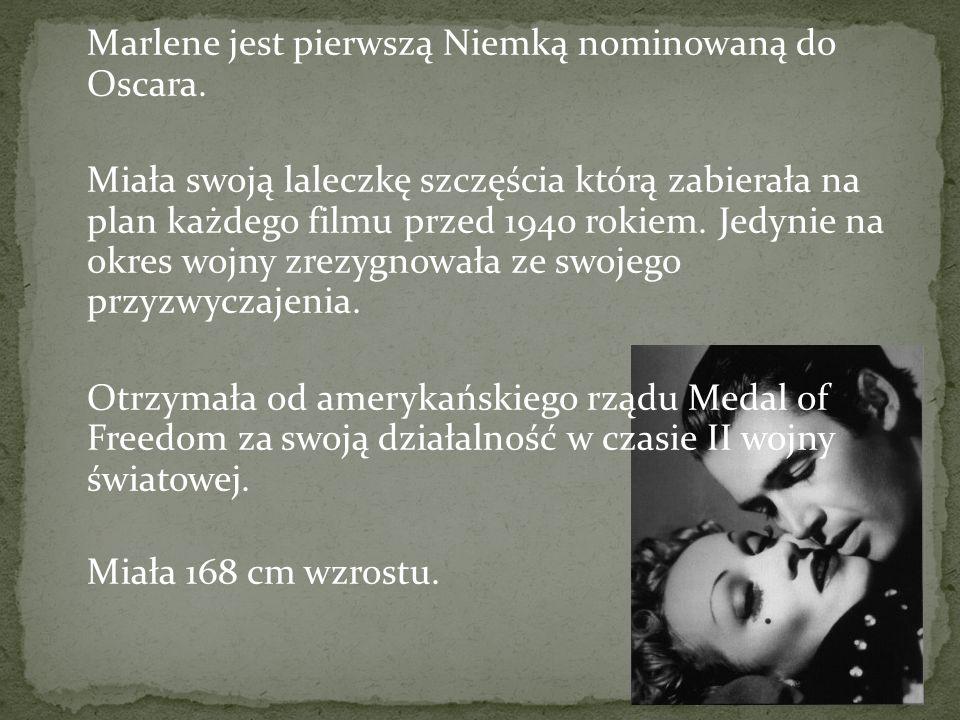 Marlene jest pierwszą Niemką nominowaną do Oscara. Miała swoją laleczkę szczęścia którą zabierała na plan każdego filmu przed 1940 rokiem. Jedynie na