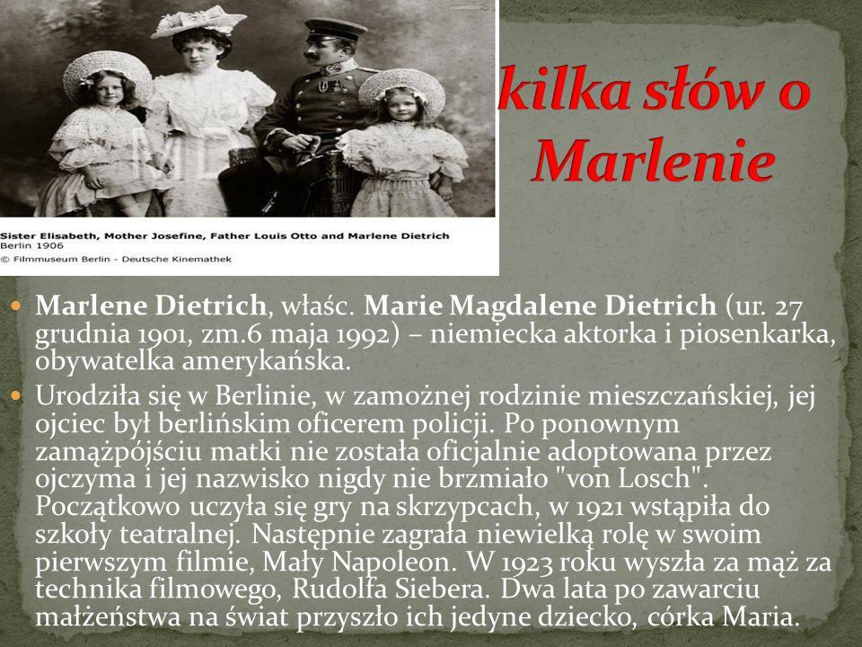 Marlene Dietrich, właśc. Marie Magdalene Dietrich (ur. 27 grudnia 1901, zm.6 maja 1992) – niemiecka aktorka i piosenkarka, obywatelka amerykańska. Uro