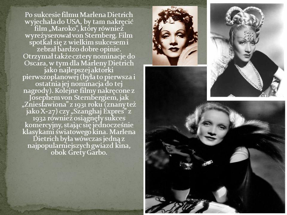 Po sukcesie filmu Marlena Dietrich wyjechała do USA, by tam nakręcić film Maroko, który również wyreżyserował von Sternberg. Film spotkał się z wielki