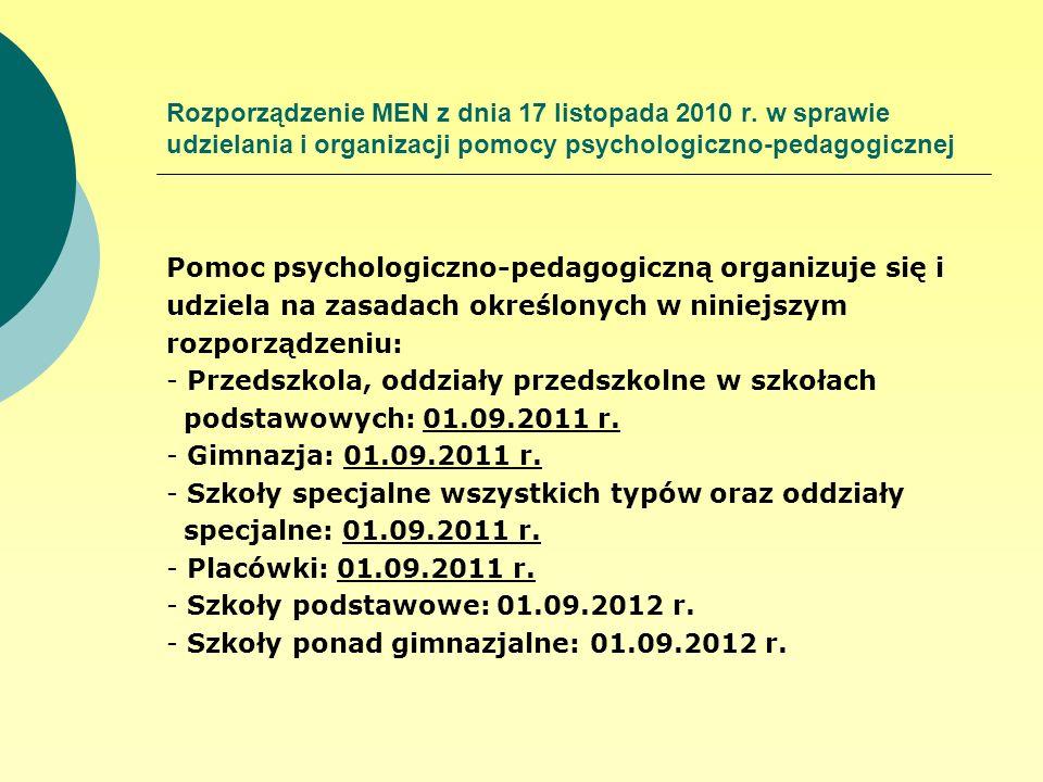 Rozporządzenie MEN z dnia 17 listopada 2010 r. w sprawie udzielania i organizacji pomocy psychologiczno-pedagogicznej Pomoc psychologiczno-pedagogiczn