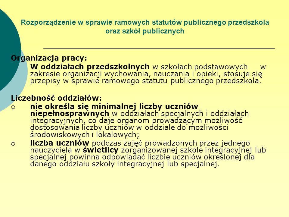 Rozporządzenie w sprawie ramowych statutów publicznego przedszkola oraz szkół publicznych Organizacja pracy: W oddziałach przedszkolnych w szkołach po