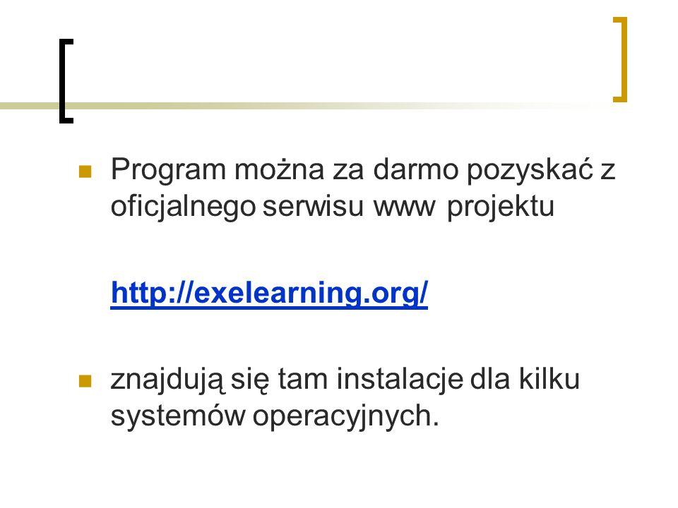 Program można za darmo pozyskać z oficjalnego serwisu www projektu http://exelearning.org/ znajdują się tam instalacje dla kilku systemów operacyjnych.