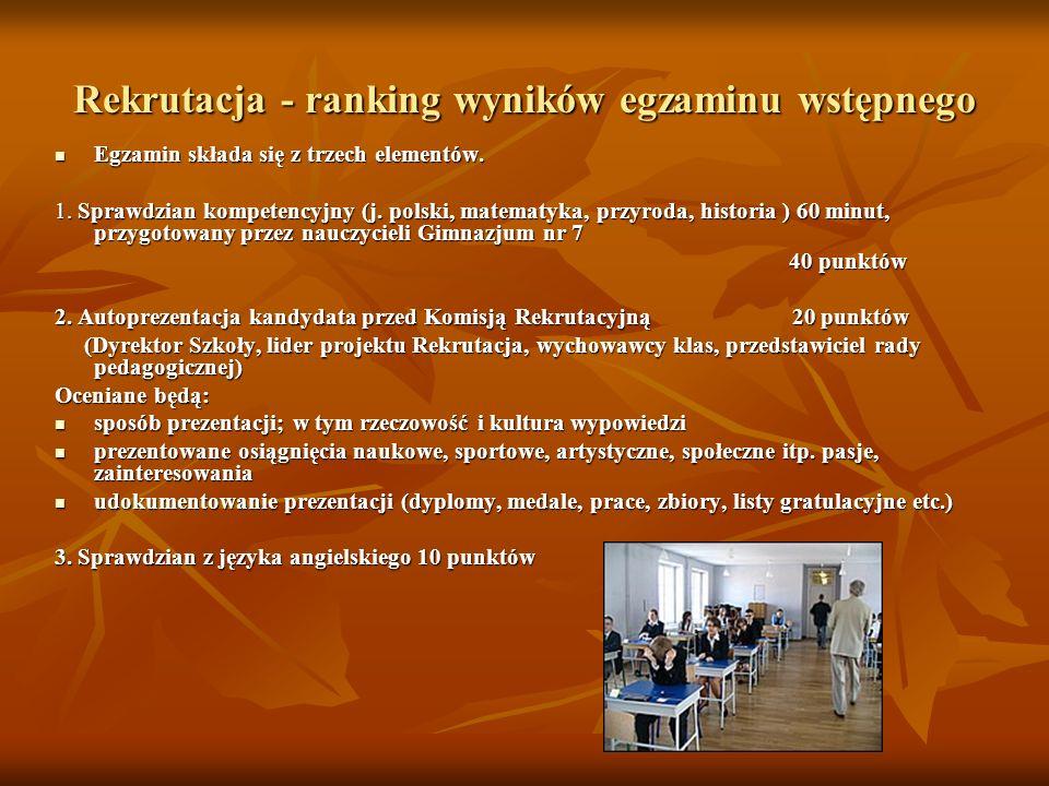 Rekrutacja - ranking wyników egzaminu wstępnego Egzamin składa się z trzech elementów. Egzamin składa się z trzech elementów. 1. Sprawdzian kompetency