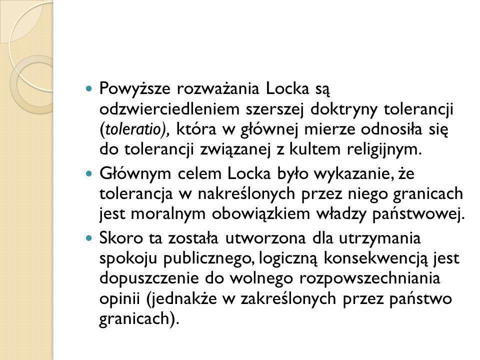 Powyższe rozważania Locka są odzwierciedleniem szerszej doktryny tolerancji (toleratio), która w głównej mierze odnosiła się do tolerancji związanej z
