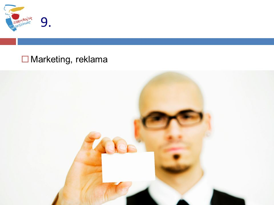Marketing, reklama 9.