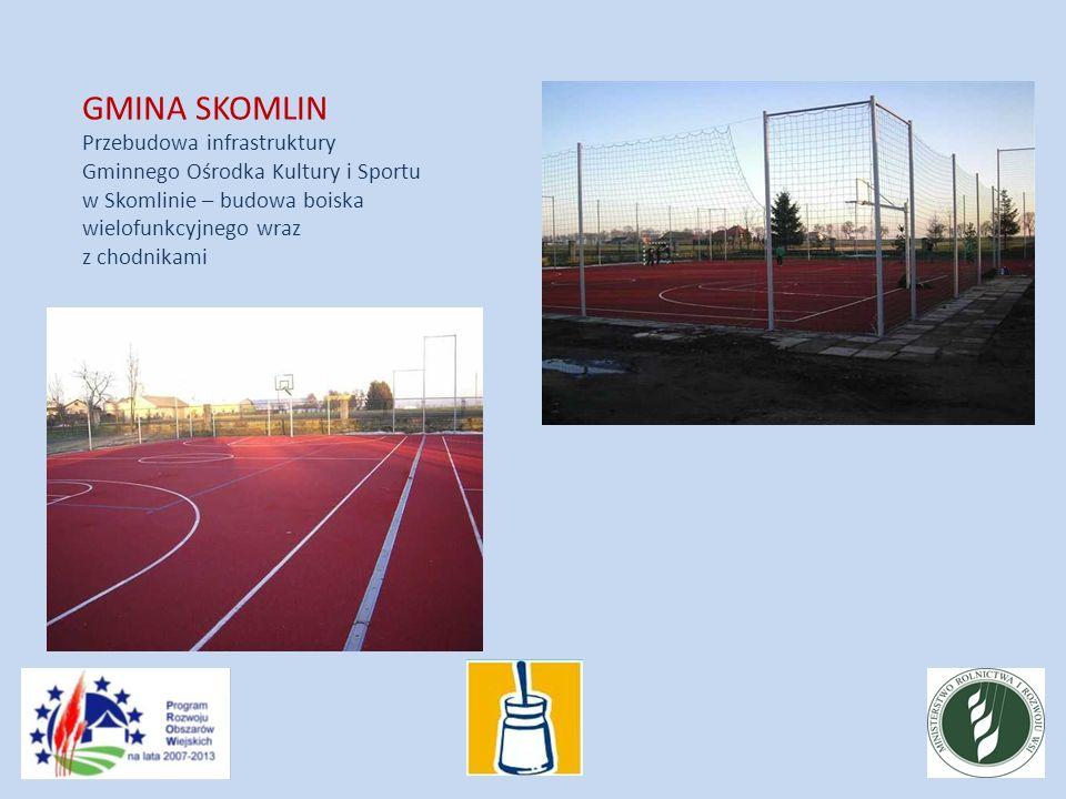 GMINA SKOMLIN Przebudowa infrastruktury Gminnego Ośrodka Kultury i Sportu w Skomlinie – budowa boiska wielofunkcyjnego wraz z chodnikami