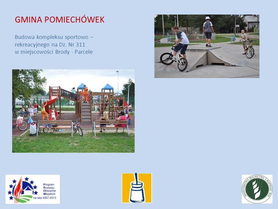 GMINA POMIECHÓWEK Budowa kompleksu sportowo – rekreacyjnego na Dz.