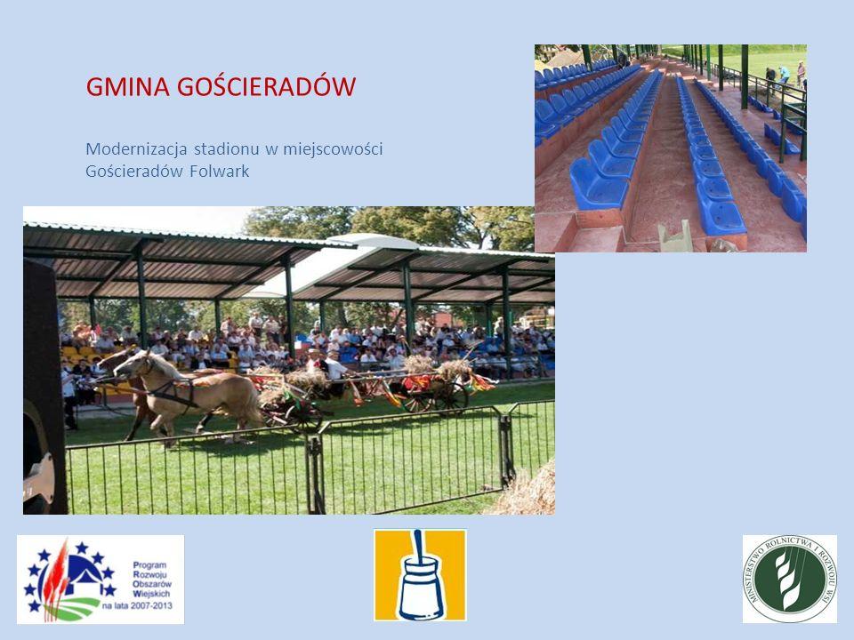 GMINA GOŚCIERADÓW Modernizacja stadionu w miejscowości Gościeradów Folwark