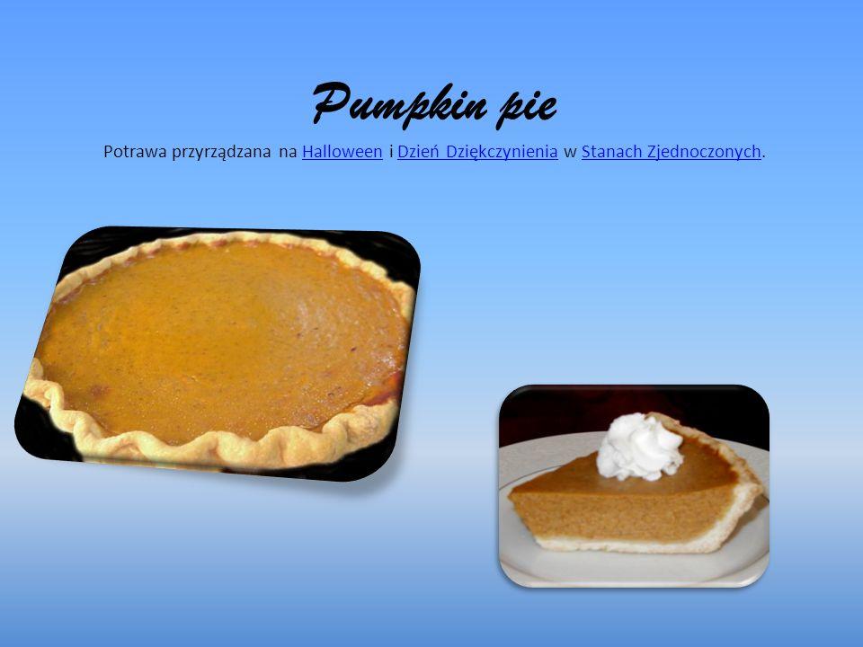 Pumpkin pie Potrawa przyrządzana na Halloween i Dzień Dziękczynienia w Stanach Zjednoczonych.HalloweenDzień DziękczynieniaStanach Zjednoczonych