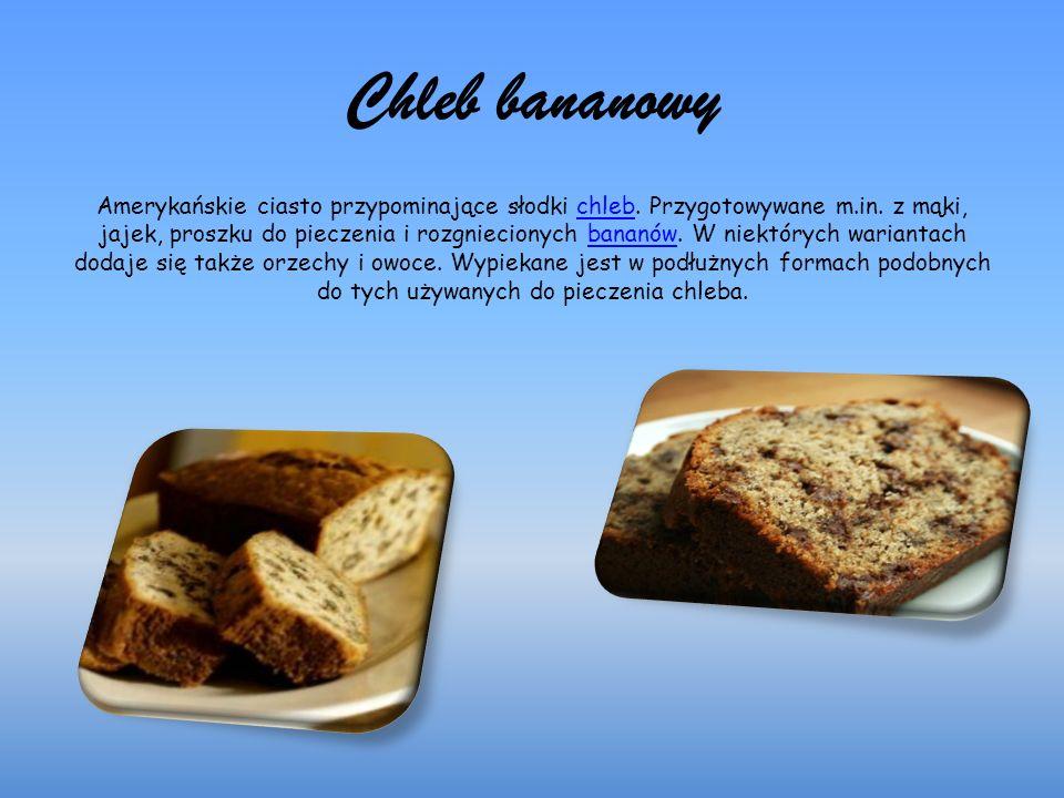 Chleb bananowy Amerykańskie ciasto przypominające słodki chleb.