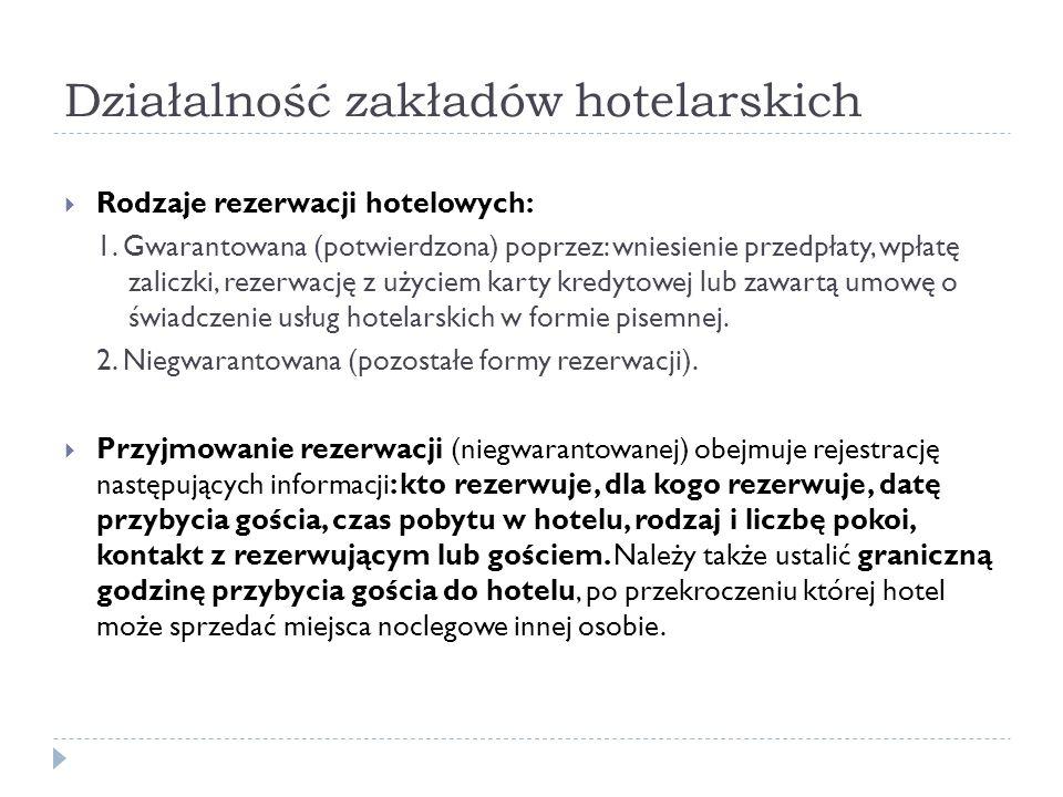 Działalność zakładów hotelarskich Rodzaje rezerwacji hotelowych: 1. Gwarantowana (potwierdzona) poprzez: wniesienie przedpłaty, wpłatę zaliczki, rezer