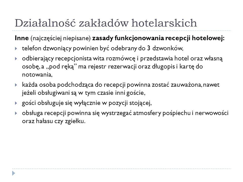Działalność zakładów hotelarskich Inne (najczęściej niepisane) zasady funkcjonowania recepcji hotelowej: telefon dzwoniący powinien być odebrany do 3