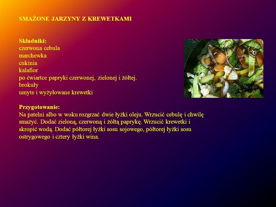 SMAŻONE JARZYNY Z KREWETKAMI Składniki: czerwona cebula marchewka cukinia kalafior po ćwiartce papryki czerwonej, zielonej i żółtej. brokuły umyte i w