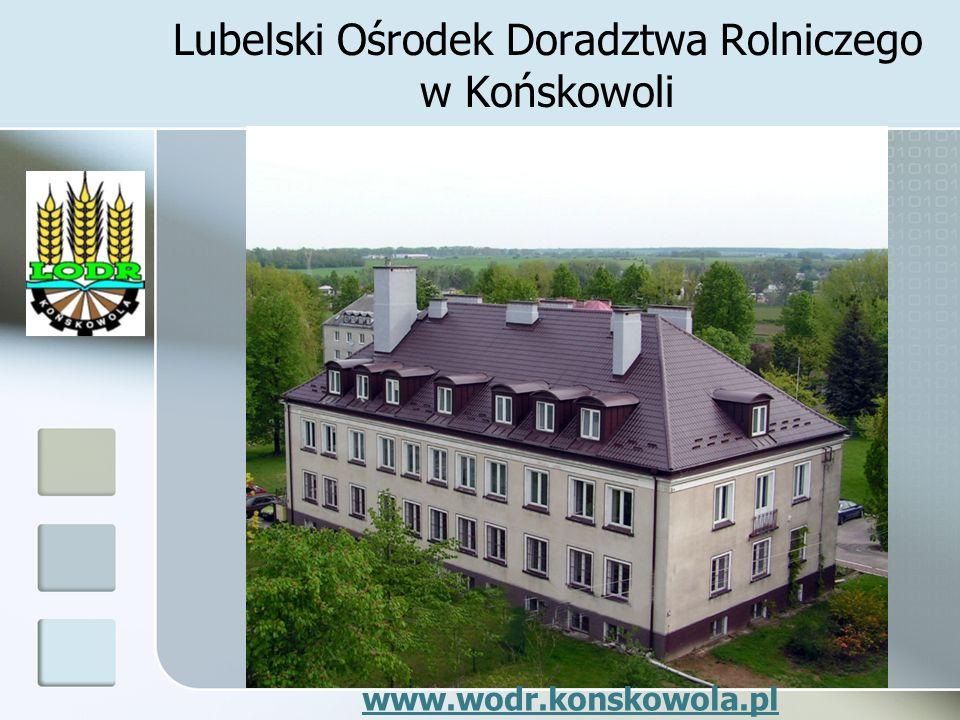 Lubelski Ośrodek Doradztwa Rolniczego w Końskowoli www.wodr.konskowola.pl