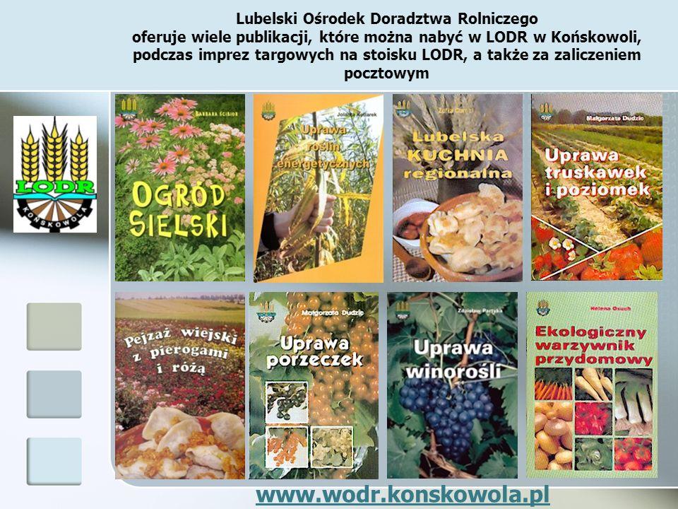 Lubelski Ośrodek Doradztwa Rolniczego oferuje wiele publikacji, które można nabyć w LODR w Końskowoli, podczas imprez targowych na stoisku LODR, a tak