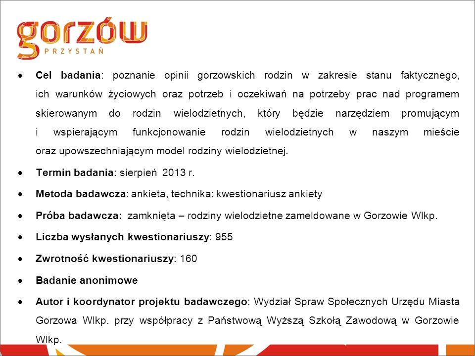 Cel badania: poznanie opinii gorzowskich rodzin w zakresie stanu faktycznego, ich warunków życiowych oraz potrzeb i oczekiwań na potrzeby prac nad pro