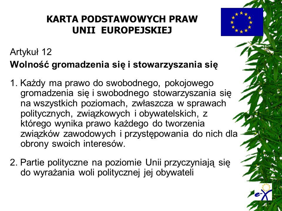 KARTA PODSTAWOWYCH PRAW UNII EUROPEJSKIEJ Artykuł 12 Wolność gromadzenia się i stowarzyszania się 1. Każdy ma prawo do swobodnego, pokojowego gromadze