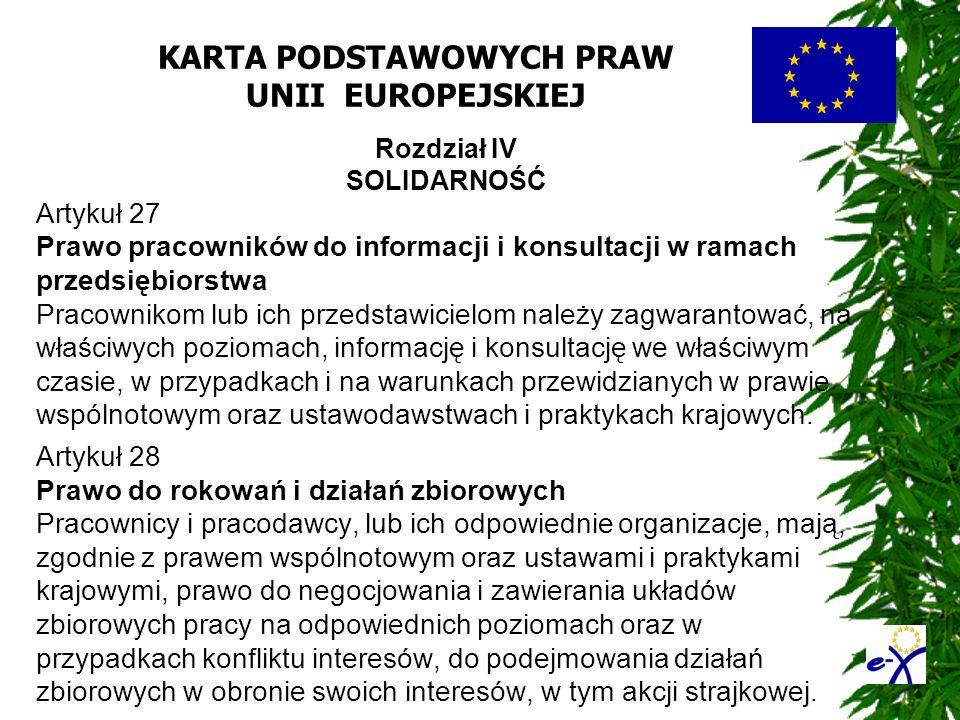 KARTA PODSTAWOWYCH PRAW UNII EUROPEJSKIEJ Rozdział IV SOLIDARNOŚĆ Artykuł 27 Prawo pracowników do informacji i konsultacji w ramach przedsiębiorstwa P