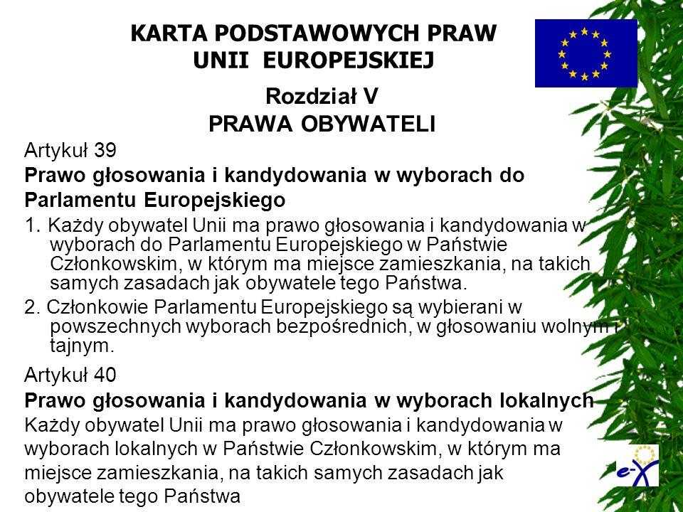 KARTA PODSTAWOWYCH PRAW UNII EUROPEJSKIEJ Rozdział V PRAWA OBYWATELI Artykuł 39 Prawo głosowania i kandydowania w wyborach do Parlamentu Europejskiego