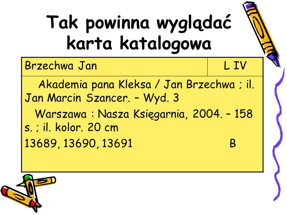 Tak powinna wyglądać karta katalogowa Brzechwa JanL IV Akademia pana Kleksa / Jan Brzechwa ; il. Jan Marcin Szancer. – Wyd. 3 Warszawa : Nasza Księgar