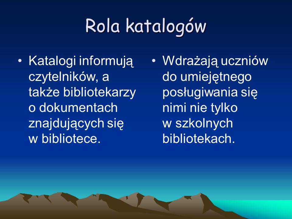 Rodzaje katalogów w naszej bibliotece Kartkowe: Alfabetyczny, Rzeczowy wg UKD, Działowy dla literatury pięknej, Komputerowe: Alfabetyczny, Tytułowy, Przedmiotowy, UKD.