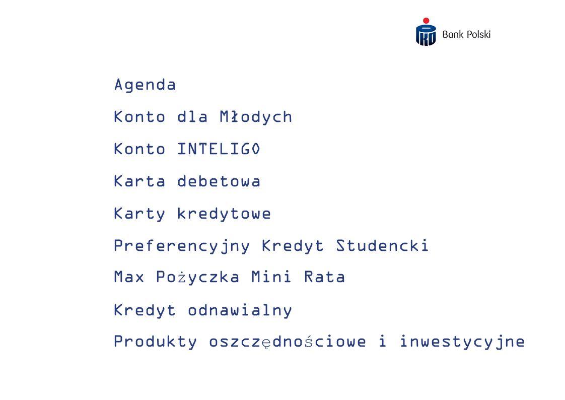 Agenda Konto dla Młodych Konto INTELIGO Karta debetowa Karty kredytowe Preferencyjny Kredyt Studencki Max Pożyczka Mini Rata Kredyt odnawialny Produkt