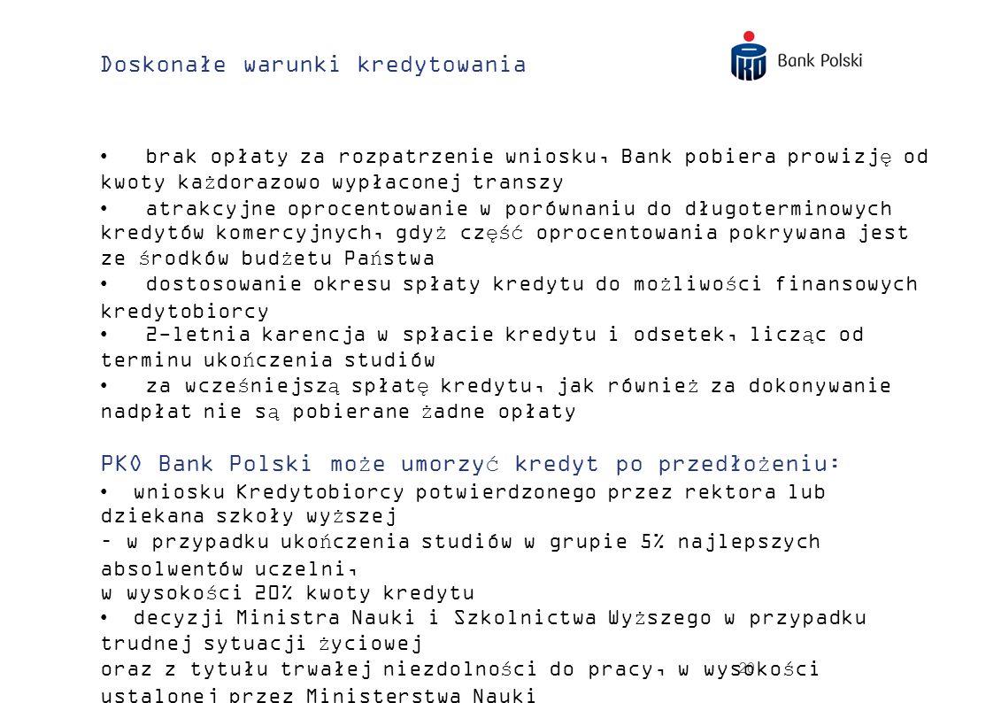 20 Doskonałe warunki kredytowania brak opłaty za rozpatrzenie wniosku, Bank pobiera prowizję od kwoty każdorazowo wypłaconej transzy atrakcyjne oproce