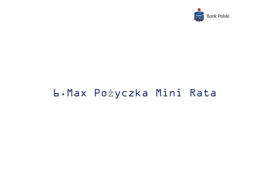 6.Max Pożyczka Mini Rata