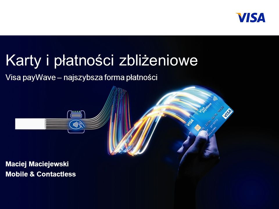 Presentation Identifier.1 Information Classification as Needed 1 26 marca 2010 Karty i płatności zbliżeniowe Visa payWave – najszybsza forma płatności Maciej Maciejewski Mobile & Contactless