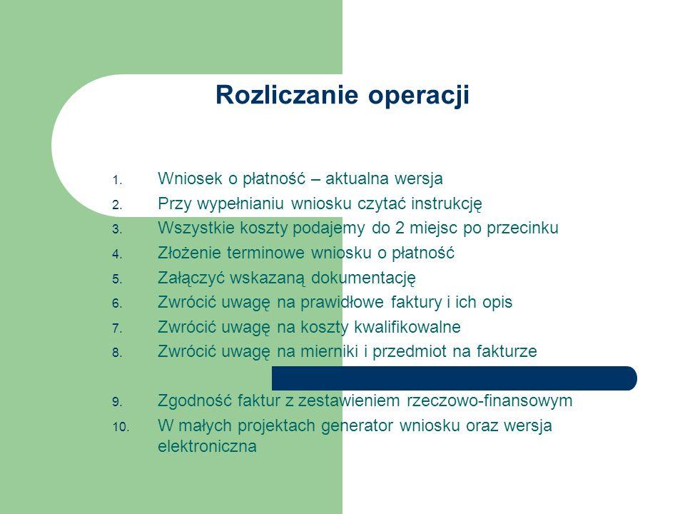 Rozliczanie operacji 1. Wniosek o płatność – aktualna wersja 2.