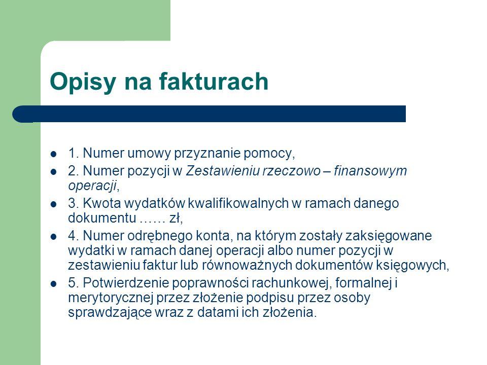 Opisy na fakturach 1. Numer umowy przyznanie pomocy, 2.