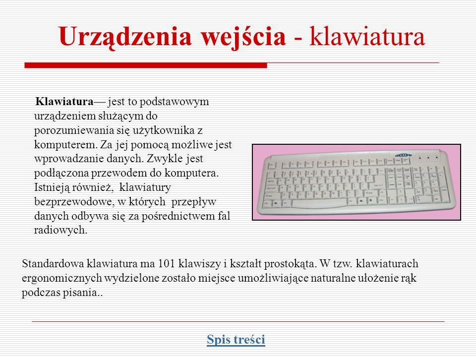 Urządzenia wejścia - klawiatura Klawiatura jest to podstawowym urządzeniem służącym do porozumiewania się użytkownika z komputerem. Za jej pomocą możl