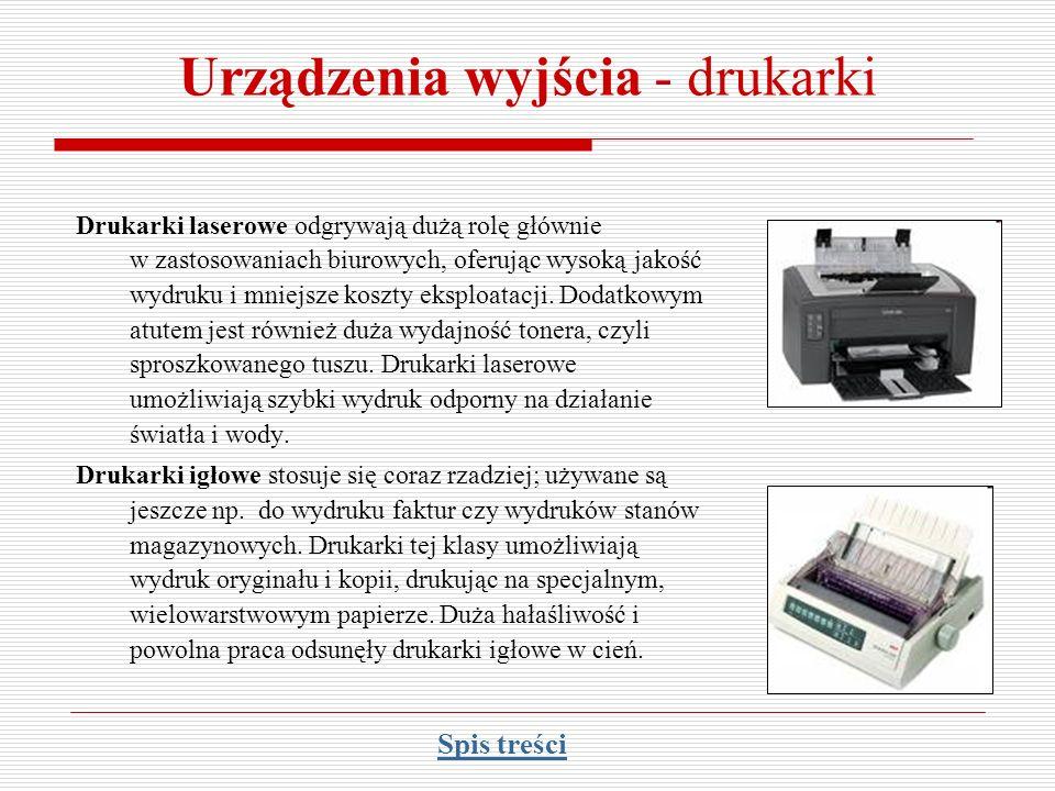 Urządzenia wyjścia - drukarki Drukarki laserowe odgrywają dużą rolę głównie w zastosowaniach biurowych, oferując wysoką jakość wydruku i mniejsze kosz