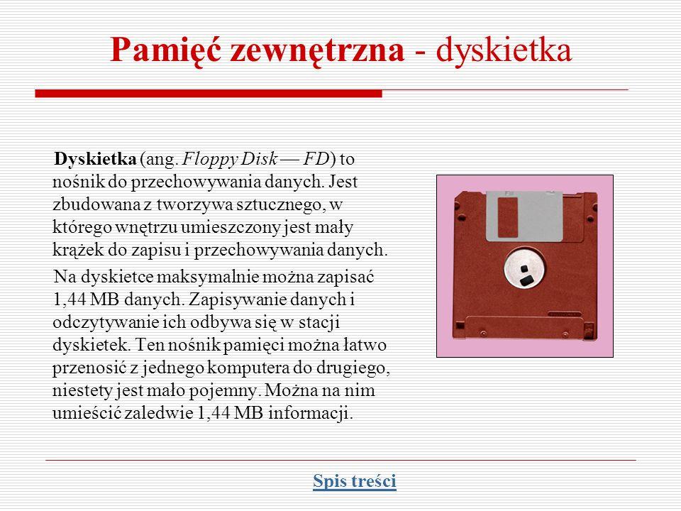 Pamięć zewnętrzna - dyskietka Dyskietka (ang. Floppy Disk FD) to nośnik do przechowywania danych. Jest zbudowana z tworzywa sztucznego, w którego wnęt