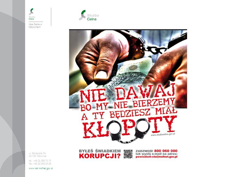 ul. Słoneczna 34 40-136 Katowice tel.: +48 32 358 72 70 fax :+48 32 258 84 86 www.kat.mofnet.gov.pl Izba Celna w Katowicach