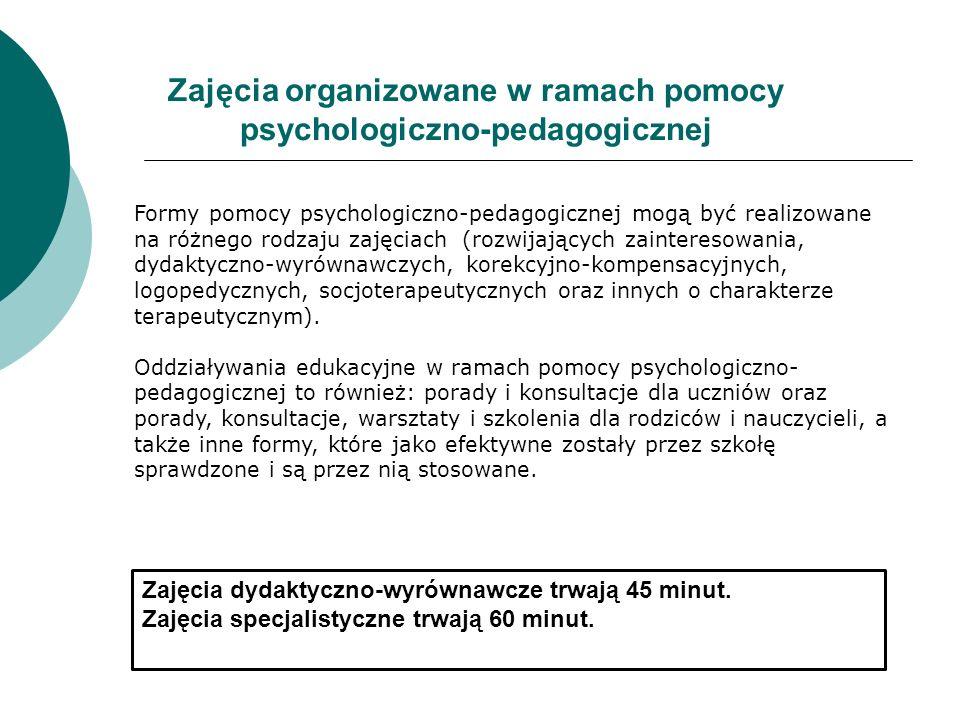 Formy pomocy psychologiczno-pedagogicznej mogą być realizowane na różnego rodzaju zajęciach (rozwijających zainteresowania, dydaktyczno-wyrównawczych,