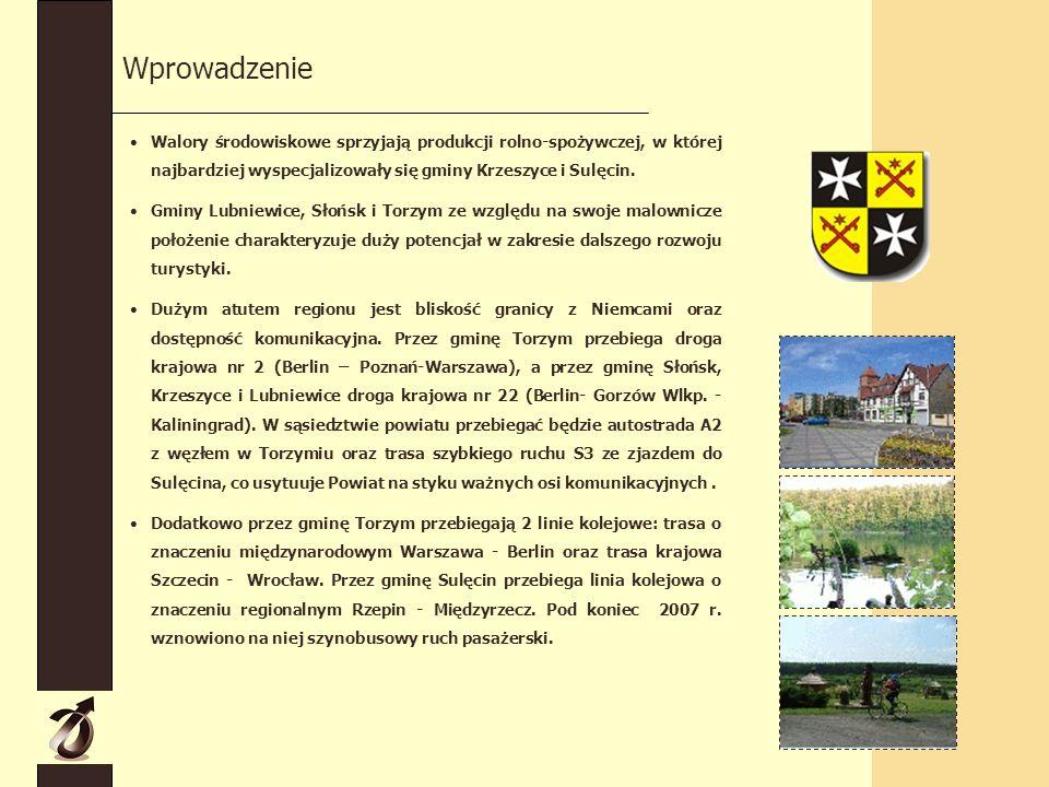 Wprowadzenie Walory środowiskowe sprzyjają produkcji rolno-spożywczej, w której najbardziej wyspecjalizowały się gminy Krzeszyce i Sulęcin.