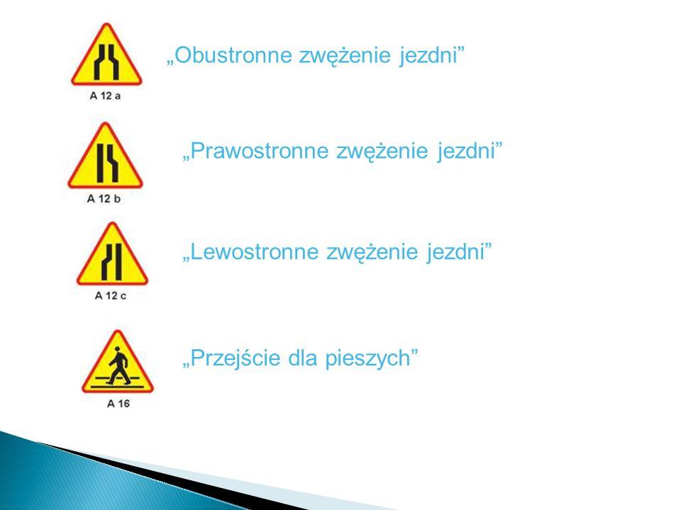 Obustronne zwężenie jezdni Lewostronne zwężenie jezdni Prawostronne zwężenie jezdni Przejście dla pieszych