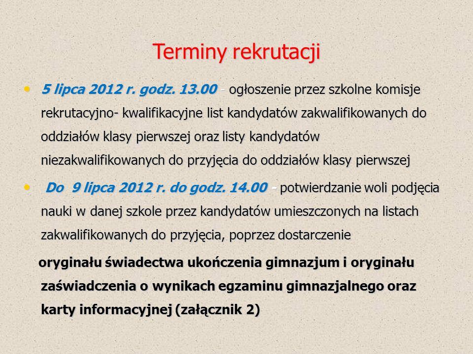Terminy rekrutacji 10 lipca 2012 r.do godz.