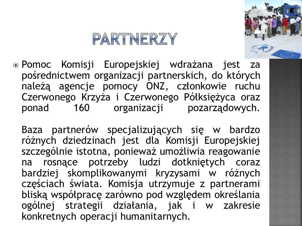 Pomoc Komisji Europejskiej wdrażana jest za pośrednictwem organizacji partnerskich, do których należą agencje pomocy ONZ, członkowie ruchu Czerwonego