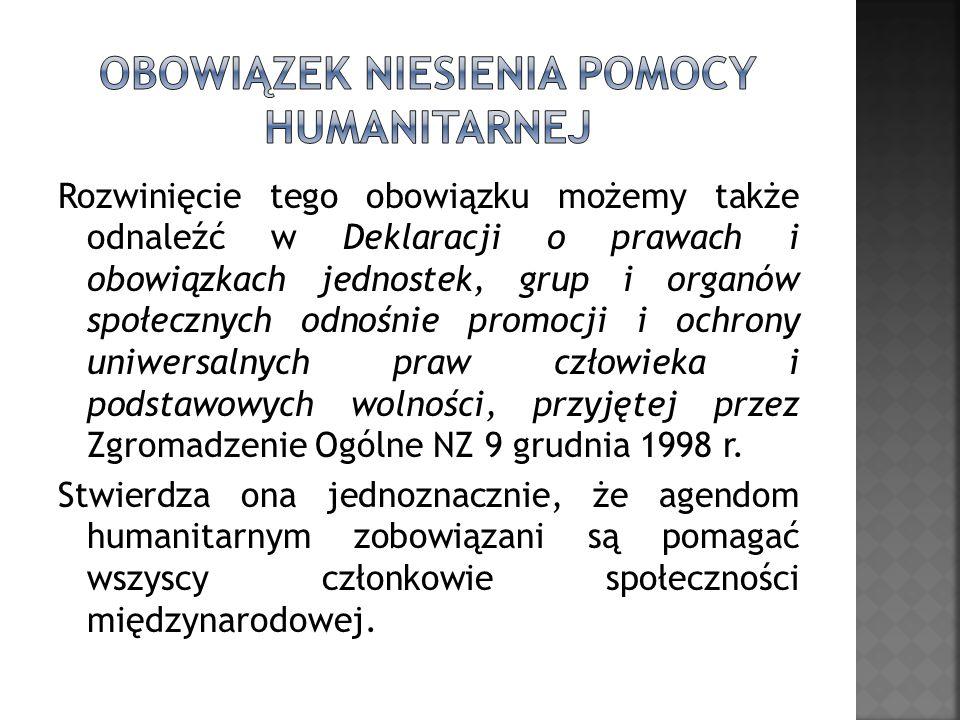 Rozwinięcie tego obowiązku możemy także odnaleźć w Deklaracji o prawach i obowiązkach jednostek, grup i organów społecznych odnośnie promocji i ochron