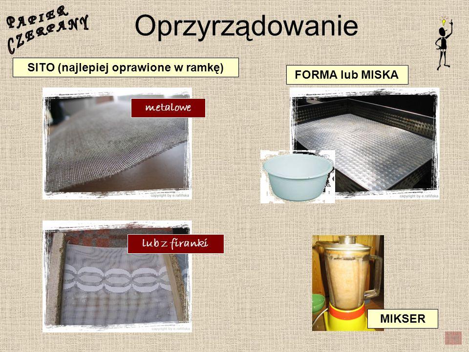 Oprzyrządowanie FORMA lub MISKA SITO (najlepiej oprawione w ramkę) MIKSER metalowe lub z firanki