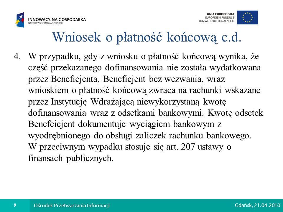9 Ośrodek Przetwarzania Informacji Wniosek o płatność końcową c.d.