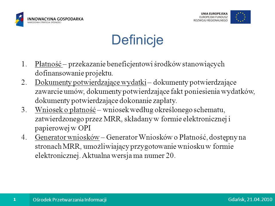 1 Ośrodek Przetwarzania Informacji Definicje 1.Płatność – przekazanie beneficjentowi środków stanowiących dofinansowanie projektu.