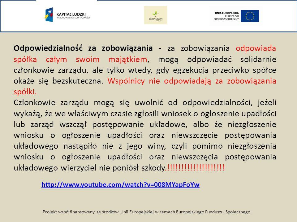 Projekt współfinansowany ze środków Unii Europejskiej w ramach Europejskiego Funduszu Społecznego. Odpowiedzialność za zobowiązania - za zobowiązania