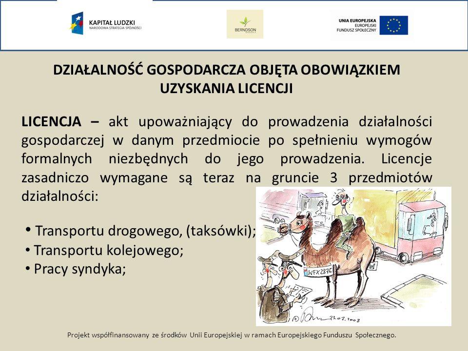 Projekt współfinansowany ze środków Unii Europejskiej w ramach Europejskiego Funduszu Społecznego. DZIAŁALNOŚĆ GOSPODARCZA OBJĘTA OBOWIĄZKIEM UZYSKANI