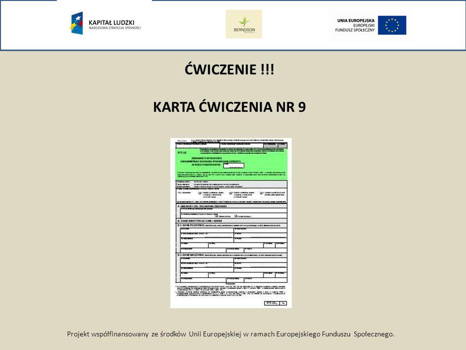 Projekt współfinansowany ze środków Unii Europejskiej w ramach Europejskiego Funduszu Społecznego. ĆWICZENIE !!! KARTA ĆWICZENIA NR 9