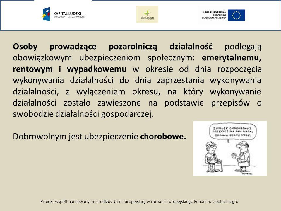 Projekt współfinansowany ze środków Unii Europejskiej w ramach Europejskiego Funduszu Społecznego. Osoby prowadzące pozarolniczą działalność podlegają