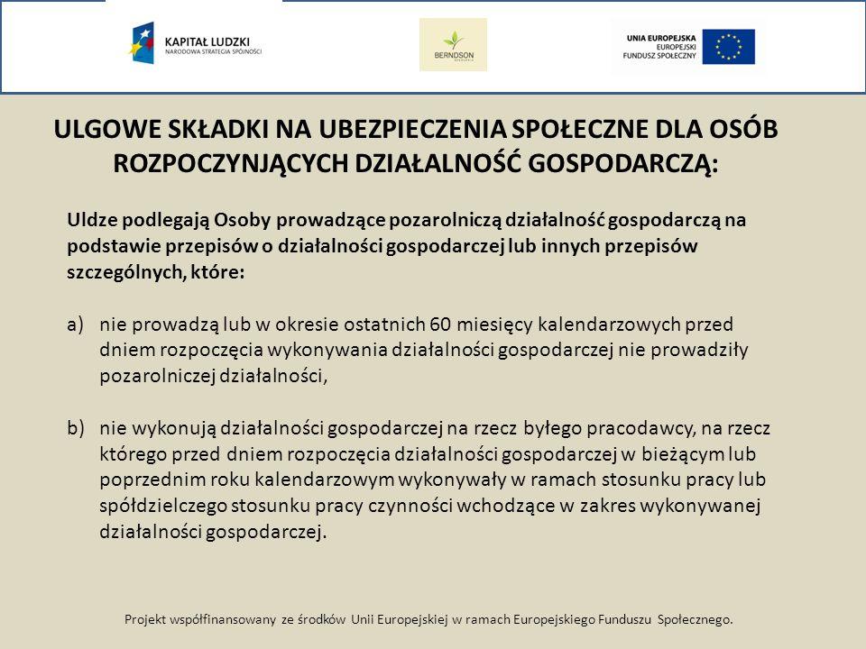 Projekt współfinansowany ze środków Unii Europejskiej w ramach Europejskiego Funduszu Społecznego. ULGOWE SKŁADKI NA UBEZPIECZENIA SPOŁECZNE DLA OSÓB