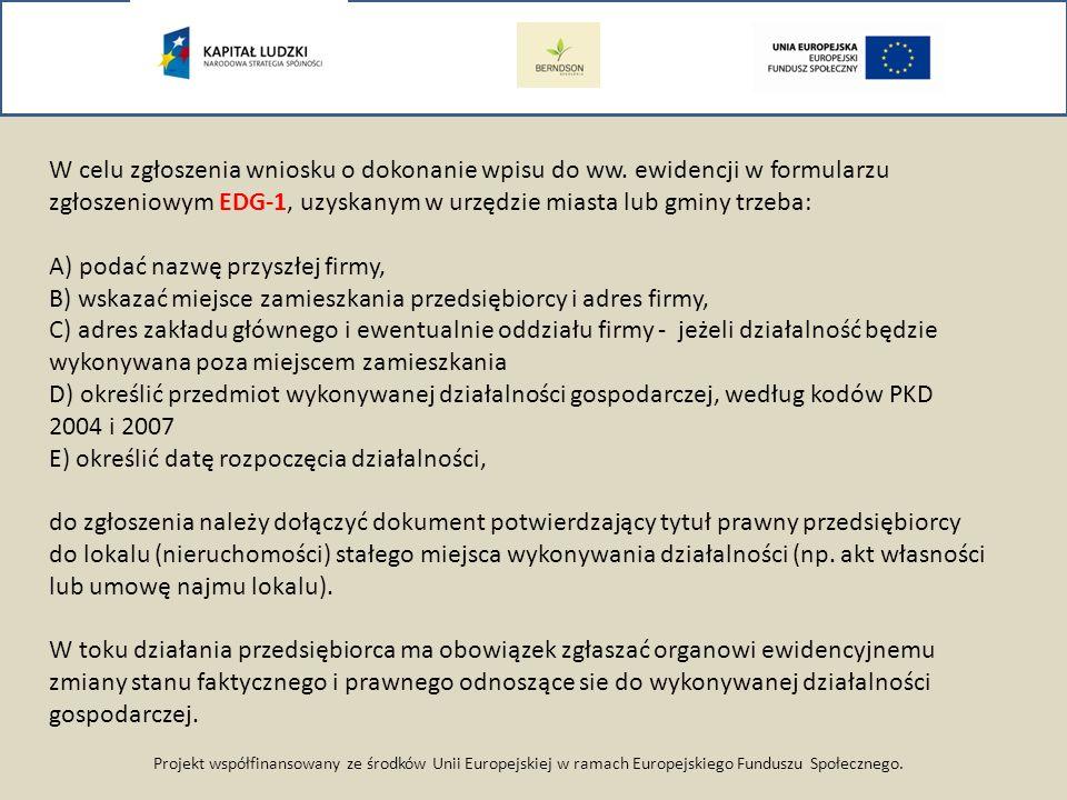 Projekt współfinansowany ze środków Unii Europejskiej w ramach Europejskiego Funduszu Społecznego. W celu zgłoszenia wniosku o dokonanie wpisu do ww.